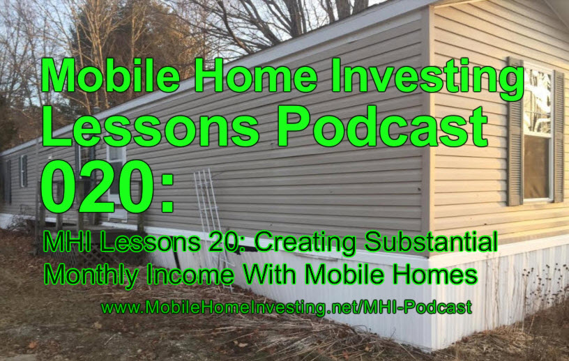 MHI Lessons 20 Creating Substantial Monthly Income With Mobile Homes Moving Working Parks Tips And Advice Guests Michael Steve