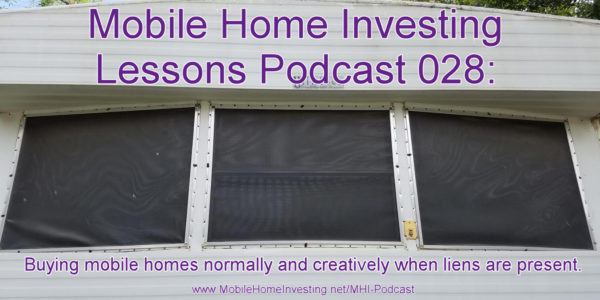 Buying mobile homes when liens are present — Mobile Home Investing